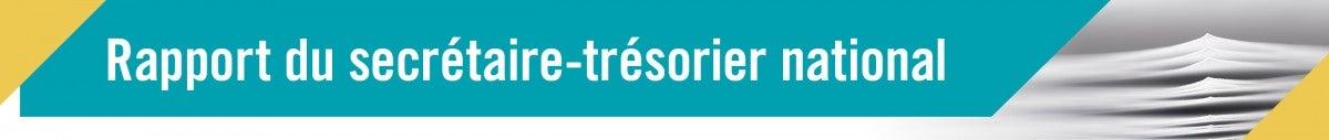 Bannière Les rapports du secrétaire-trésorier national