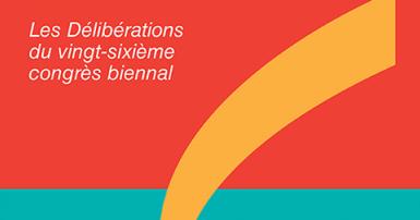 Les Délibérations du vingt-sixième congrès biennal