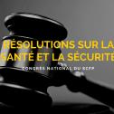 Résolutions adoptées sur la santé et la sécurité